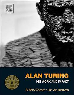 Alan Turing  His Work and Impact Book