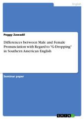 """Differences between Male and Female Pronunciation with Regard to """"G-Dropping"""" in Southern American English"""