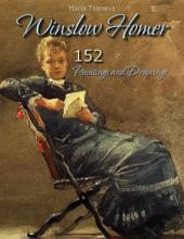 Winslow Homer: 152 Paintings and Drawings