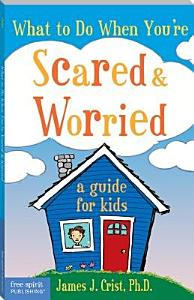 What to Do When You re Scared   Worried Book