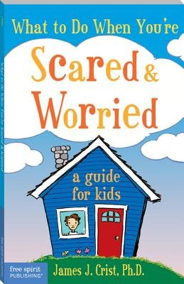What to Do When You re Scared   Worried PDF