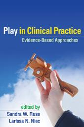 Play in Clinical Practice: Evidence-Based Approaches
