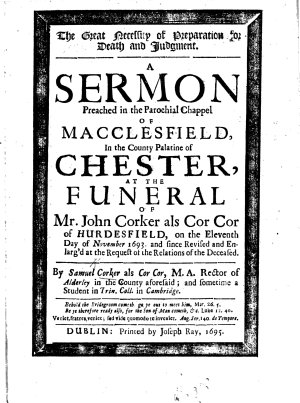 The Great Necessity of Preparation for Death and Judgment  A Sermon Preached     at the Funeral of Mr  John Corker Als Cor Cor of Hurdesfield  on the Eleventh Day of November 1693  and Since Revised and Enlarg d  Etc PDF