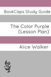 The Color Purple (Study Guide): Teacher Lesson Plans