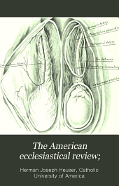 The American Ecclesiastical Review;: A Monthly Publication for the Clergy, Volume 44
