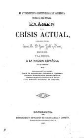 El Ayuntamiento Constitucional de Barcelona prohija la obra titulada Exámen de la crísis actual