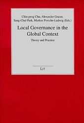 Local Governance in the Global Context: Theory and Practice