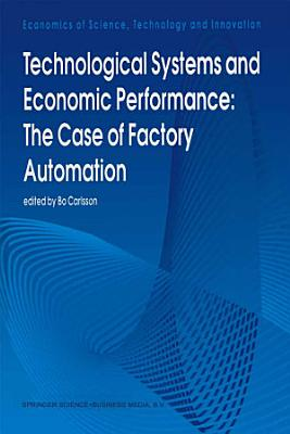 Technological Systems and Economic Performance  The Case of Factory Automation PDF