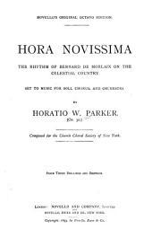 Hora novissima: the rhythm of Bernard de Morlaix on the celestial country : set to music for soli, chorus, and orchestra : op. 30