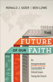 The Future of Our Faith: An Intergenerational Conversation on Critical Issues Facing the Church
