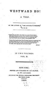 Westward Ho!: A Tale, Volume 2