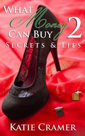 What Money Can Buy 2 - Secrets and Lies (Billionaire Erotic Romance): Similar to 50 Fifty Shades of Grey
