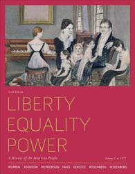 Liberty Equality Power A History Of The American People Volume 1 To 1877 Book PDF