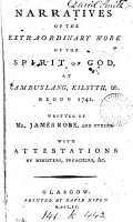 Narratives of the Extraordinary Work of the Spirit of God  at Cambuslang  Kilsyth   c Began 1742  Written by Mr  James Robe  and Others      PDF