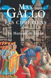 Les Chrétiens, tome 1: Le Manteau du Soldat