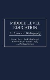Middle Level Education: An Annotated Bibliography