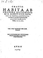 Oratio habita ... in generali congregatione Sacri Concilii Tridentini die 27. Junii 1562; una cum responsione S. Synodi; his accesserunt petitiones oratorum Caesareae Majestatis ad idem Concilium Tridentinum. - o.O. 1563