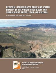 Regional Groundwater Flow And Water Quality In The Virgin River Basin And Surrounding Areas Utah And Arizona Book PDF