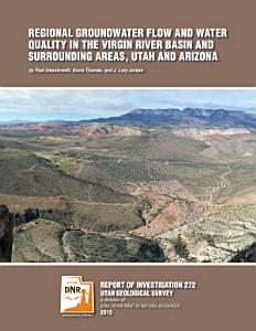 Regional groundwater flow and water quality in the Virgin River Basin and surrounding areas, Utah and Arizona