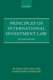 Principles of International Investment Law: Edition 2