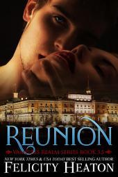 Reunion: Vampires Realm Romance Series Book 3.5