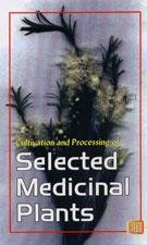 Cultivation and Processing of Selected Medicinal Plants