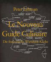 Le Nouveau Guide Culinaire: Die französische Wirtshaus-Küche