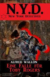 N.Y.D. - Eine Falle für Toby Rogers (New York Detectives): Cassiopeiapress Spannung