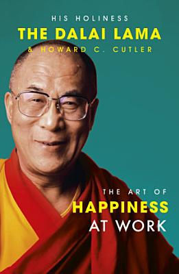The Art Of Happiness At Work PDF