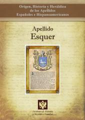 Apellido Esquer: Origen, Historia y heráldica de los Apellidos Españoles e Hispanoamericanos