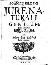 Joannis Seldeni De jure naturali et gentium, juxta disciplinam Ebræorum, libri septem. Accessit novæ huic editioni index accuratus
