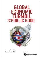 Global Economic Turmoil and the Public Good PDF