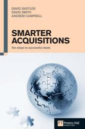 Smarter Acquisitions: Ten steps to successful deals