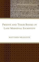 Priests and Their Books in Late Medieval Eichstätt
