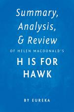 Summary, Analysis & Review of Helen Macdonald's H is for Hawk by Eureka