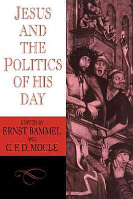 Jesus and the Politics of His Day PDF