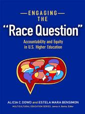 "Engaging the ""Race Question"": Accountability and Equity in U.S. Higher Education"