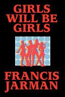 Girls Will Be Girls PDF