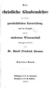 Die christliche Glaubenslehre in ihrer geschichtlichen Entwicklung: und im Kampfe mit der modernen Wissenschaft, Band 2