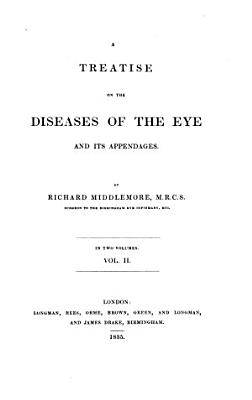 A Treatise on the Diseases of the Eye and Its Appendages PDF