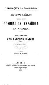 Estudios críticos acerca de la dominación española en América ...