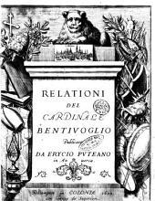 Relationi del cardinale Bentiuoglio publicate da Erycio Puteano in Anuersa: 1.!, Volume 1