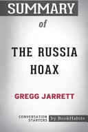 Summary of the Russia Hoax by Gregg Jarrett  Conversation Starters PDF