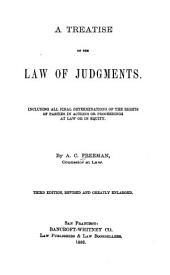 A Treatise on the Law of Judgments: Including All Final Determinations of the Rights of Parties in Actions Or Proceedings at Law Or in Equity