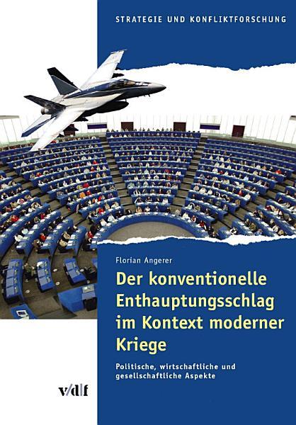 Der konventionelle Enthauptungsschlag im Kontext moderner Kriege PDF