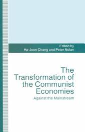 The Transformation of the Communist Economies: Against the Mainstream