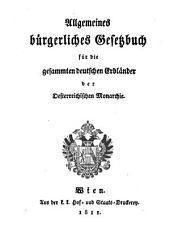 Allgemeines bürgerliches Gesetzbuch für die gesammten deutschen Erbländer der Oesterreichischen Monarchie: Teil 1
