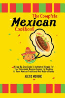 The Complete Mexican Cookbook