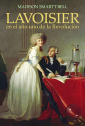 Lavoisier en el año uno de la Revolución (eBook): El nacimiento de una nueva ciencia en la era de las revoluciones