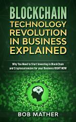 Blockchain Technology Revolution in Business Explained